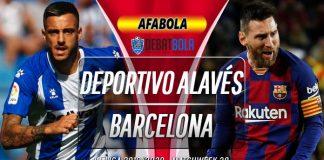 Prediksi Deportivo Alavés vs Barcelona 19 Juli 2020