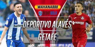 Prediksi Deportivo Alavés vs Getafe 14 Juli 2020