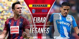 Prediksi Eibar vs Leganes 10 Juli 2020
