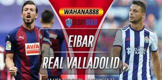Prediksi Eibar vs Real Valladolid 16 Juli 2020