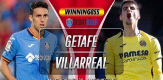 Prediksi Getafe vs Villarreal 9 Juli 2020