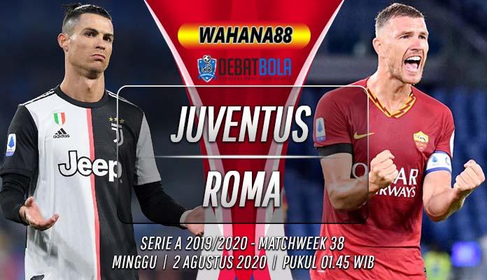 Prediksi Juventus vs Roma 2 Agustus 2020