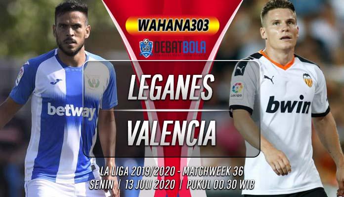 Prediksi Leganes vs Valencia 13 Juli 2020