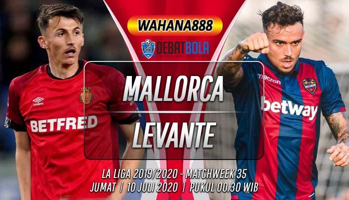 Prediksi Mallorca vs Levante 10 Juli 2020