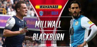 Prediksi Millwall vs Blackburn Rovers 15 Juli 2020
