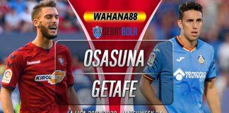 Prediksi Osasuna vs Getafe 6 Juli 2020