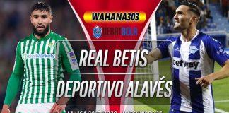 Prediksi Real Betis vs Deportivo Alavés 17 Juli 2020