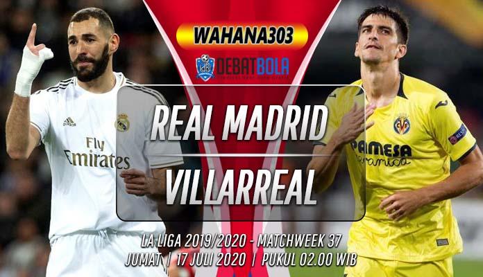 Prediksi Real Madrid vs Villarreal 17 Juli 2020