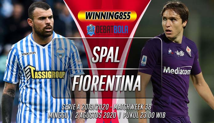 Prediksi SPAL vs Fiorentina 2 Agustus 2020