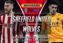 Prediksi Sheffield United vs Wolves 9 Juli 2020