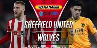 Prediksi Sheffield United vs Wolves 9 Juli 2020