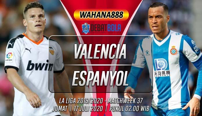 Prediksi Valencia vs Espanyol 17 Juli 2020