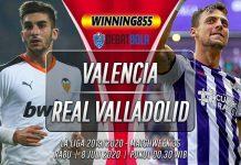 Prediksi Valencia vs Real Valladolid 8 Juli 2020