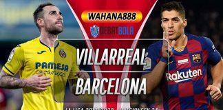 Prediksi Villarreal vs Barcelona 6 Juli 2020