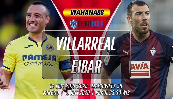Prediksi Villarreal vs Eibar 19 Juli 2020