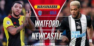 Prediksi Watford vs Newcastle United 11 Juli 2020