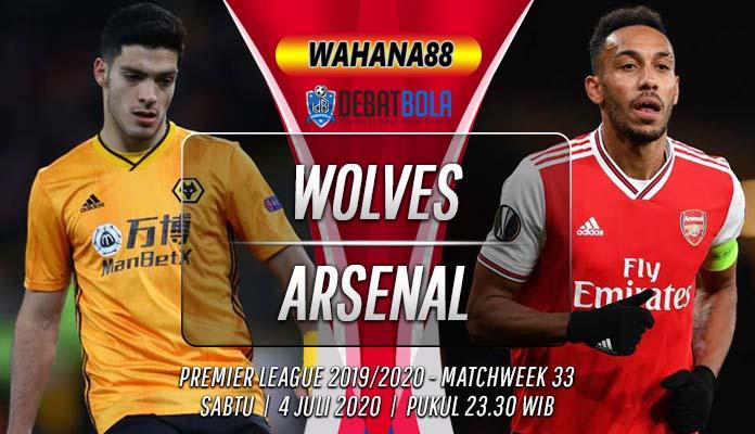 Prediksi Wolves vs Arsenal 4 Juli 2020
