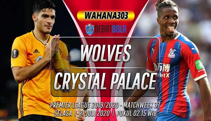 Prediksi Wolves vs Crystal Palace 21 Juli 2020