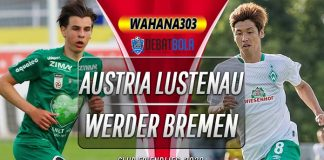 Prediksi Austria Lustenau vs Werder Bremen 24 Agustus 2020