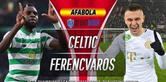 Prediksi Celtic vs Ferencvaros 27 Agustus 2020