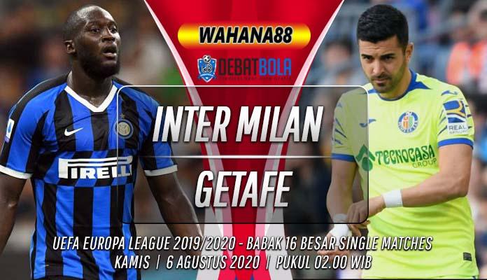 Prediksi Inter Milan vs Getafe 6 Agustus 2020