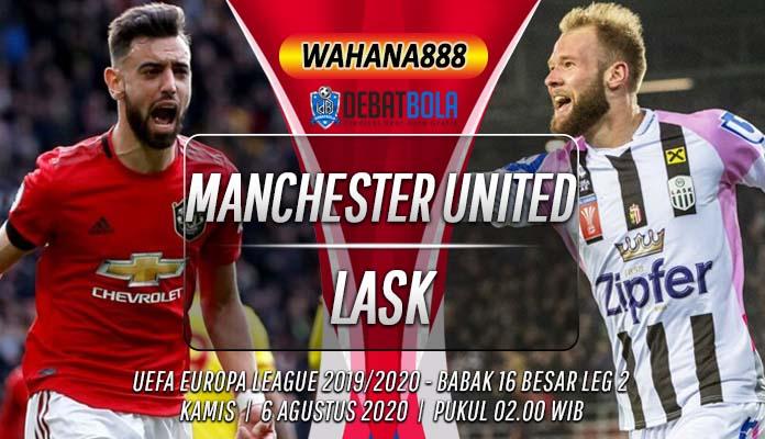 Prediksi Manchester United vs LASK 6 Agustus 2020