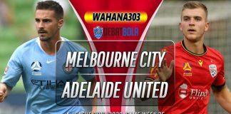 Prediksi Melbourne City vs Adelaide United 11 Agustus 2020