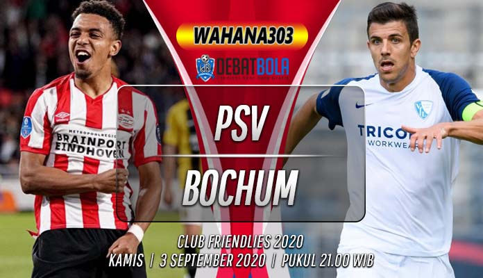 Prediksi PSV vs Bochum 3 September 2020