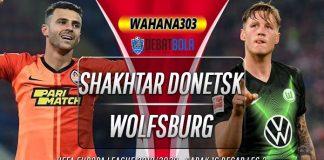 Prediksi Shakhtar Donetsk vs Wolfsburg 5 Agustus 2020