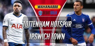Prediksi Tottenham Hotspur vs Ipswich Town 22 Agustus 2020