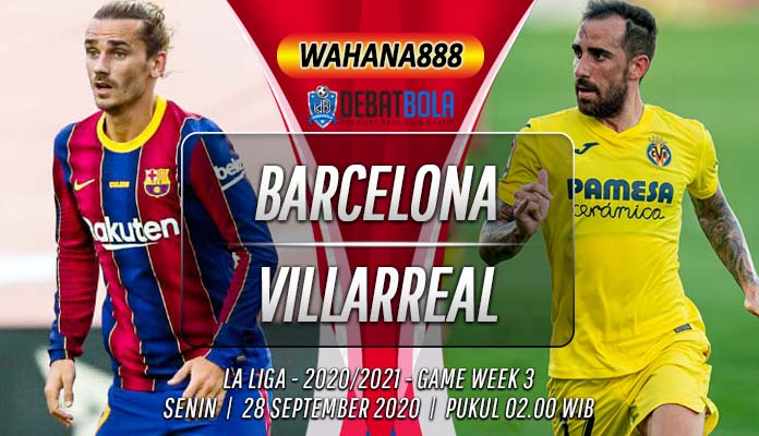 Prediksi Barcelona vs Villarreal 28 September 2020