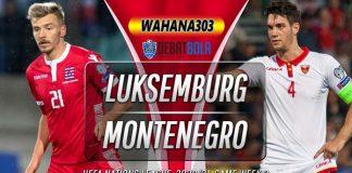 Prediksi Luksemburg vs Montenegro 9 September 2020