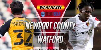 Prediksi Newport County vs Watford 23 September 2020