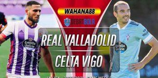 Prediksi Real Valladolid vs Celta Vigo 27 September 2020