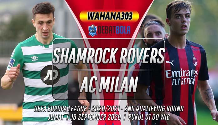 Prediksi Shamrock Rovers vs AC Milan 18 September 2020