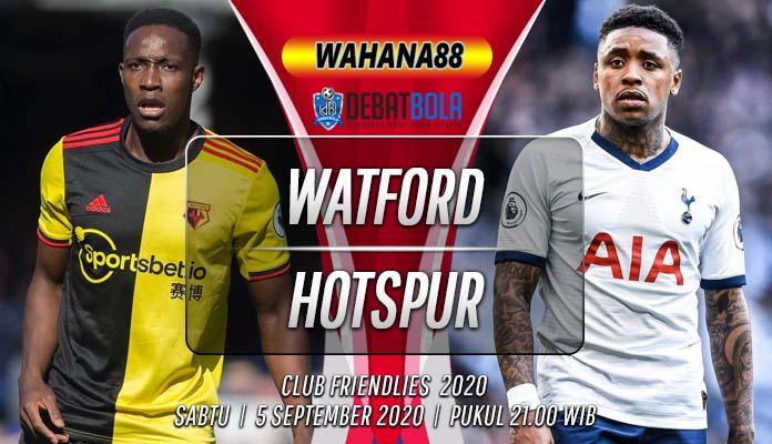 Prediksi Watford vs Tottenham Hotspur 5 September 2020