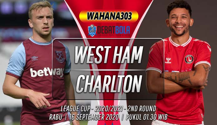 Prediksi West Ham vs Charlton Athletic 16 September 2020