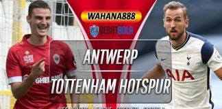 Prediksi Antwerp vs Tottenham Hotspur 30 Oktober 2020
