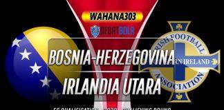 Prediksi Bosnia-Herzegovina vs Irlandia Utara 9 Oktober 2020