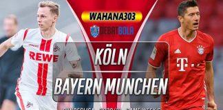 Prediksi Köln vs Bayern Munchen 31 Oktober 2020