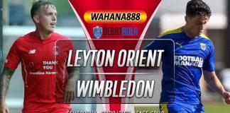 Prediksi Leyton Orient vs Wimbledon 7 Oktober 2020