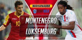 Prediksi Montenegro vs Luksemburg 14 Oktober 2020