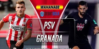 Prediksi PSV vs Granada 22 Oktober 2020