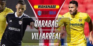 Prediksi Qarabag vs Villarreal 30 Oktober 2020