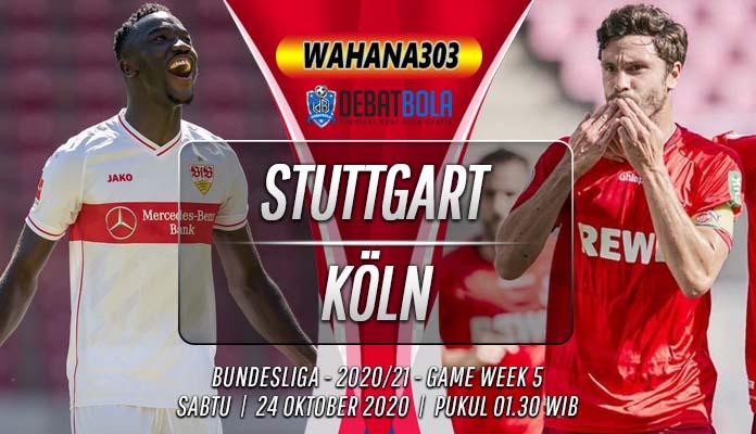 Prediksi Stuttgart vs Köln 24 Oktober 2020