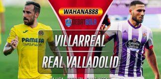 Prediksi Villarreal vs Real Valladolid 3 November 2020