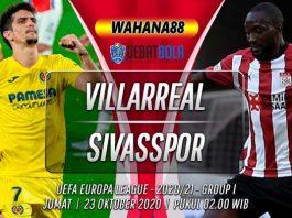 Prediksi Villarreal vs Sivasspor 23 Oktober 2020