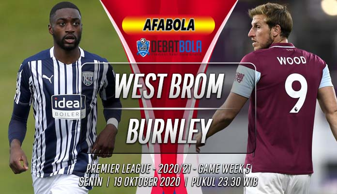 Prediksi West Brom vs Burnley 19 Oktober 2020