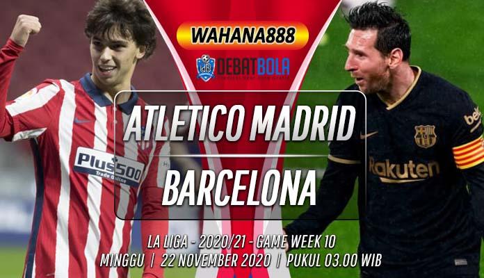 Prediksi Atletico Madrid vs Barcelona 22 November 2020