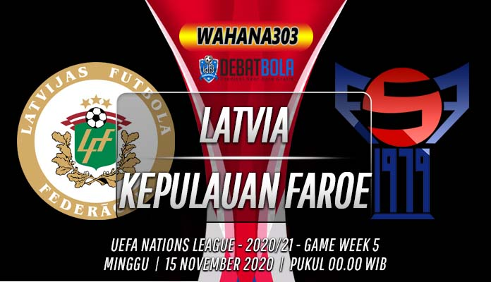 Prediksi Latvia vs Kepulauan Faroe 15 November 2020